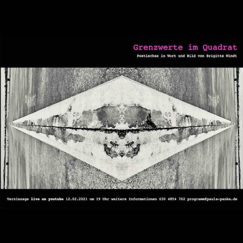 Grenzwerte im Quadrat Poetisches in Wort und Bild von Brigitte Windt